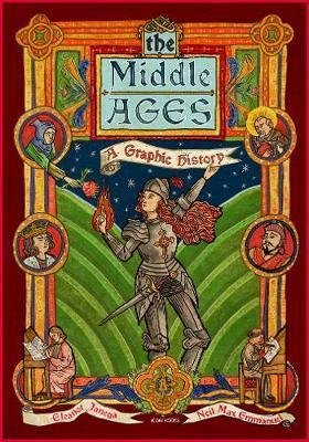 The Middle Ages : A Graphic History - Eleonor Janega