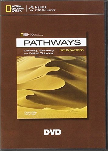 PATHWAYS LISTENING, SPEAKING AND CRITICAL THINKING FOUNDATIONS DVD