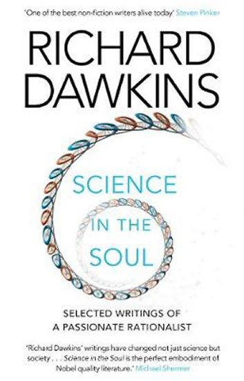Science in the Soul: Selected Writings of a Passionate Rationalist - Richard Dawkins