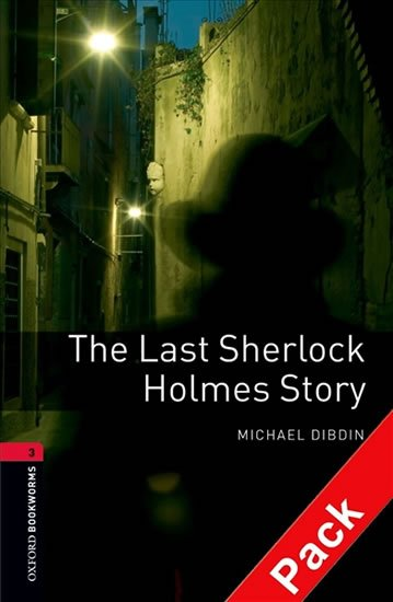Oxford Bookworms Library 3 The Last Sherlock Holmes Story Audio Pack (New Edition) - Michael Dibdin