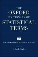 THE OXFORD DICTIONARY OF STATISTICAL TERMS