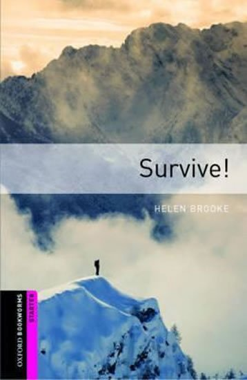 Oxford Bookworms Library Starter Survive! (New Edition) - Helen Brooke