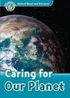 OXFORD READ AND DISCOVER Level 6: CARING FOR OUR PLANET + AUDIO CD PACK