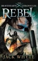 The Bravehearts Chronicles: Rebel