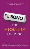 The Mechanism of Mind: Understand How Your Mind Works to Maximise Memory and Creative Potential