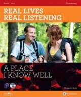 REAL LIVES, REAL LISTENING ELEMENTARY: A PLACE I KNOW WELL + AUDIO CD PACK