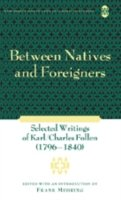 Between Natives and Foreigners Selected Writings of Karl/Charles Follen (1796-1840)