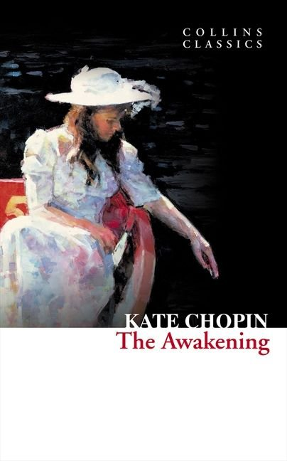 The Awakening (Collins Classics) - Kate Chopin