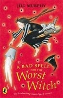 A Bad Spell for the Worst Witch - Murphy, J.
