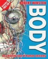 Body: an Amazing Tour of Human Anatomy - Winston, R.