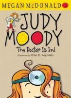 Judy Moody: the Doctor is In! - McDonald, M.