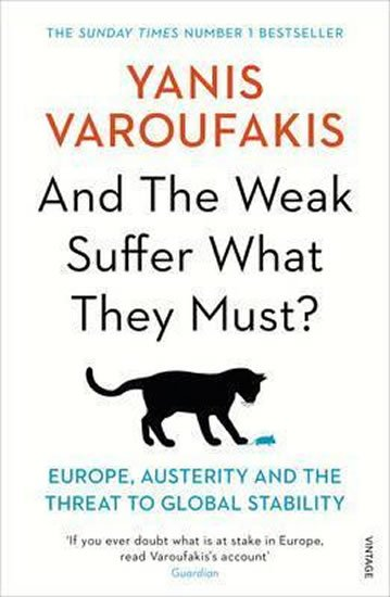 And the Weak Suffer What They Must? - Europe, Austerity and the Threat to Global Stability - Yanis Varoufakis