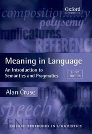 Meaning in Language: an Introduction to Semantics and Pragmatics Third Edition - CRUSE, A.