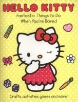 HELLO KITTY - FANTASTIC THINGS TO DO WHEN YOU´RE BORED