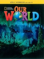 OUR WORLD Level 5 WORKBOOK with AUDIO CD