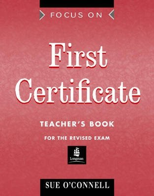 Focus on First Certificate - Teachers Book - Sue O'Connell