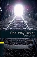 OXFORD BOOKWORMS LIBRARY New Edition 1 ONE-WAY TICKET AUDIO CD PACK