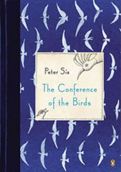 The Conference of the Birds - Petr Sís