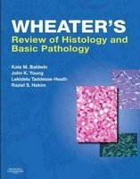 Wheater´s Review of Histology and Basic Pathology