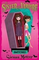 MY SISTER THE VAMPIRE 1: SWITCHED