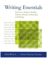 Writing Essentials: Exercises to Improve Spelling, Sentence Structure, Punctuation, and Writing + CD - WILSON, P.;GLAZIER, T. F.