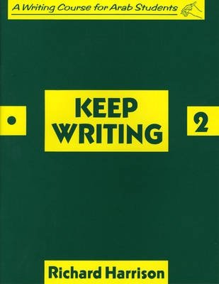 Keep Writing - A Writing Course for Arab Students - Richard Harrison
