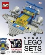 Great LEGO® Sets A Visual History - Lipkowitz, D.