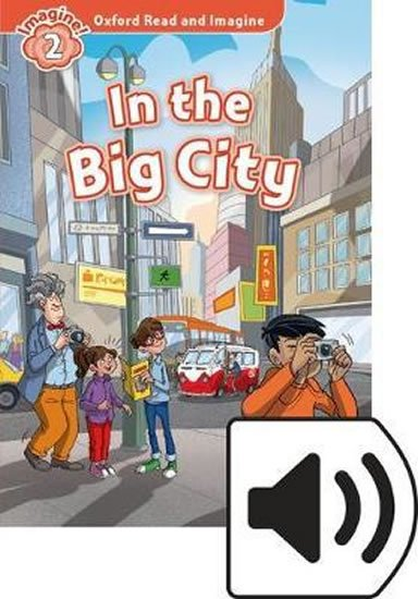 Oxford Read and Imagine Level 2 In the Big City with MP3 Pack - Paul Shipton