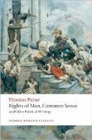 RIGHTS OF MAN, COMMON SENSE AND OTHER POLICAL WRITINGS (Oxford World´s Classics New Edition)
