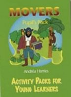 ACTIVITY PACKS FOR YOUNG LEARNERS MOVERS PUPIL´S PACK