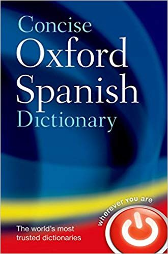 Concise Oxford Spanish Dictionary 4th Edition - OXFORD DICTIONARIES