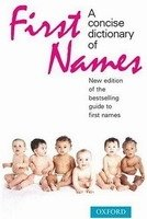 A Concise Dictionary of First Names 3rd Edition - HANKS, P.