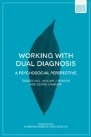 Working with Dual Diagnosis : A Psychosocial Perspective - Charura, D.