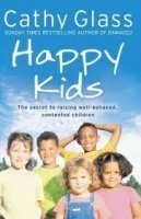 HAPPY KIDS: THE SECRET TO RAISING WELL-BEHAVED, CONTENTED CHILDREN
