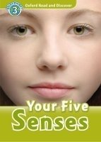 OXFORD READ AND DISCOVER Level 3: YOUR FIVE SENSES + AUDIO CD PACK