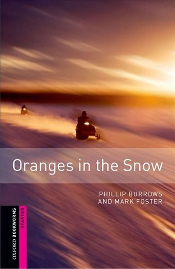 Oxford Bookworms Library Starter Oranges in the Snow (New Edition)