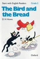 Start with English Readers 2 Bird and the Bread - HOWE, D. H.