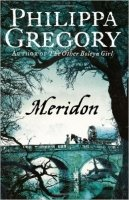 Meridon (The Wideacre Trilogy Book 3) - Gregory, P.