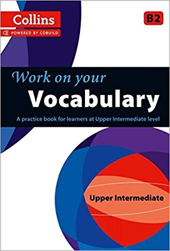 Work on your Vocabulary: B2