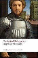 Troilus and Cressida (Oxford World´s Classics New Edition) - SHAKESPEARE, W.