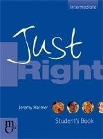 Just Right Intermediate Student´s Book - HARMER, J.