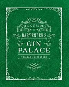 Curious Bartenders Gin Palace - Tristan Stephenson