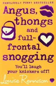 Angus, Thongs and Full-frontal Snogging - RENNISON, L.