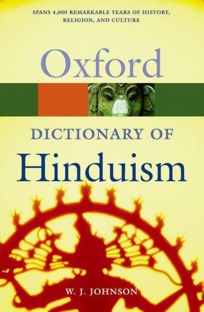 Oxford Dictionary of Hinduism (Oxford Paperback Reference) - JOHNSON, W. J.