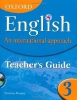 Oxford English: an International Approach 3 Teacher´s Guide - MERTIN, P.