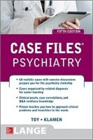 Case Files Psychiatry, 5th Ed. - Toy, E.