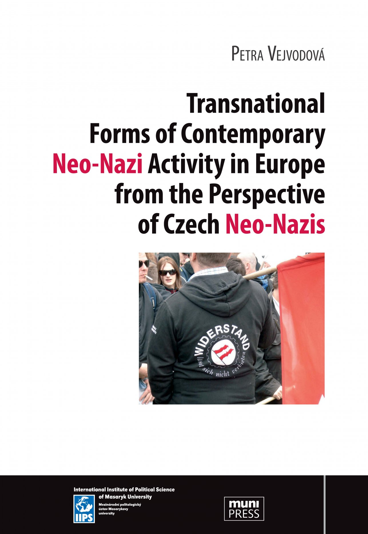 Transnational Forms of Contemporary Neo-Nazi Activity in Europe from the Perspective of Czech Neo-Nazis - Petra Vejvodová [E-kniha]