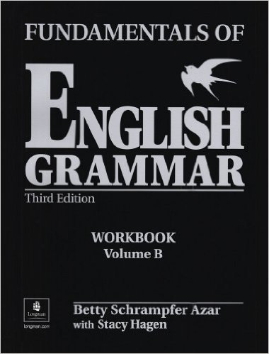 Fundamentals of English Grammar Workbook B (with Answer Key) - 3rd Revised edition