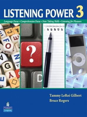 Listening Power 3 (Student Book and Classroom Audio CD) - Tammy LeRoi Gilbert;Bruce Rogers