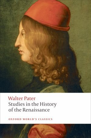 STUDIES IN THE HISTORY OF THE RENAISSANCE (Oxford World´s Classics New Edition)